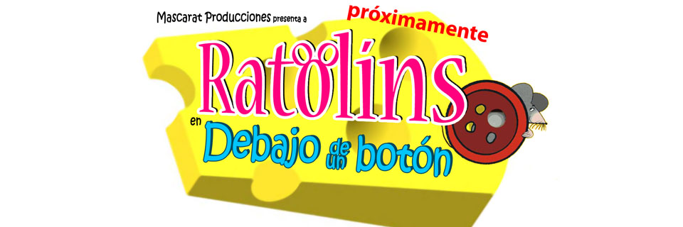Ratolíns es un producto de Mascarat